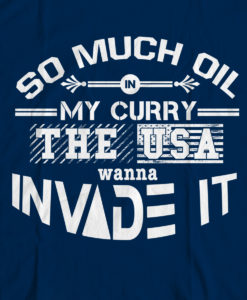 Bengali T-Shirt Company - BTCFUN0006 So Much Oil USA Invade It DESIGN