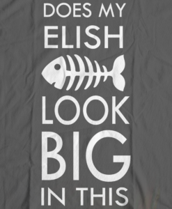 Bengali T-Shirt Company - BTCFUN0012 Does My Elish Look Big In This DESIGN