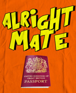 The Bengali T-Shirt Company - Alright Mate - British Passport - DESIGN