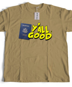 The Bengali T-Shirt Company - Yall Good - USA PASSPORT