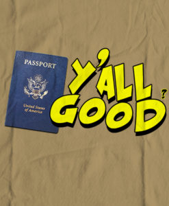 The Bengali T-Shirt Company - Yall Good - USA PASSPORT - DESIGN